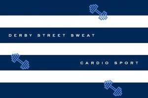 Derby Street Sweat: Cardio Sport @ Derby Street Shops Greenway